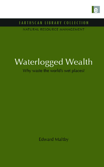 Waterlogged Wealth Why waste the world's wet places? book cover