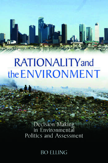 Rationality and the Environment Decision-making in Environmental Politics and Assessment book cover