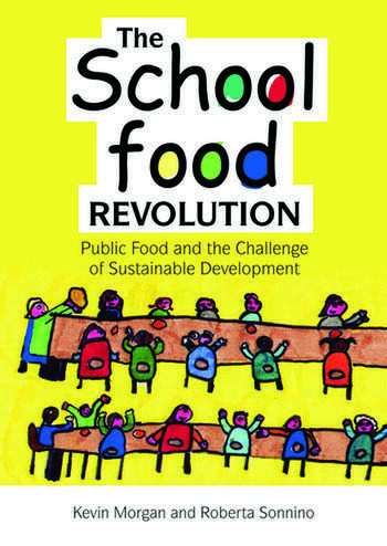 The School Food Revolution Public Food and the Challenge of Sustainable Development book cover
