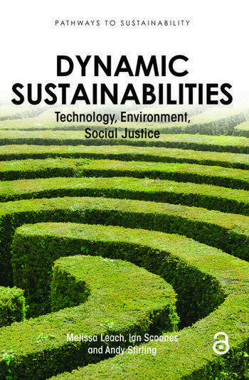 Dynamic Sustainabilities Technology, Environment, Social Justice book cover