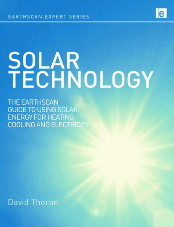 Solar Technology The Earthscan Expert Guide to Using Solar Energy for Heating, Cooling and Electricity book cover