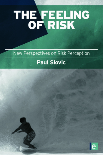 The Feeling of Risk New Perspectives on Risk Perception book cover