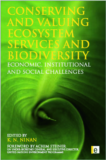 Conserving and Valuing Ecosystem Services and Biodiversity Economic, Institutional and Social Challenges book cover