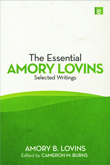 The Essential Amory Lovins Selected writings book cover