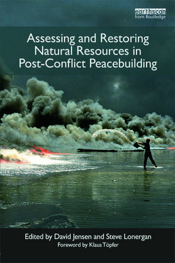 Assessing and Restoring Natural Resources In Post-Conflict Peacebuilding book cover