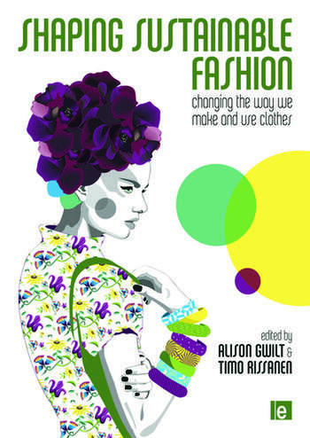 Shaping Sustainable Fashion Changing the Way We Make and Use Clothes book cover