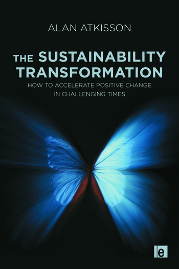 The Sustainability Transformation How to Accelerate Positive Change in Challenging Times book cover