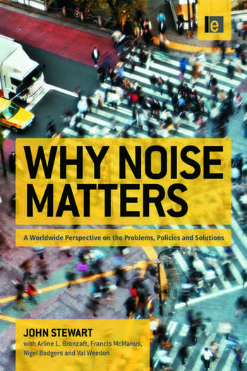 Why Noise Matters A Worldwide Perspective on the Problems, Policies and Solutions book cover