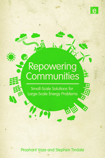 Repowering Communities Small-Scale Solutions for Large-Scale Energy Problems book cover