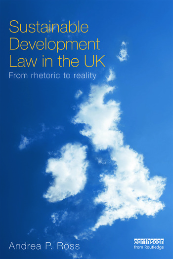 Sustainable Development Law in the UK From Rhetoric to Reality? book cover