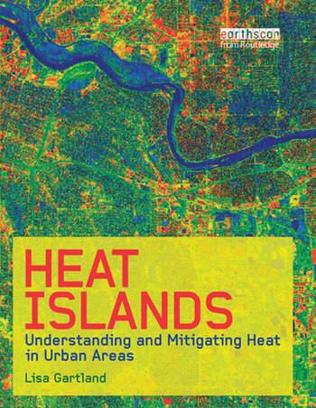 Heat Islands Understanding and Mitigating Heat in Urban Areas book cover