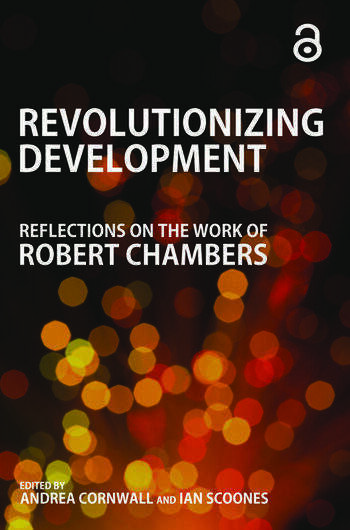 Revolutionizing Development Reflections on the Work of Robert Chambers book cover