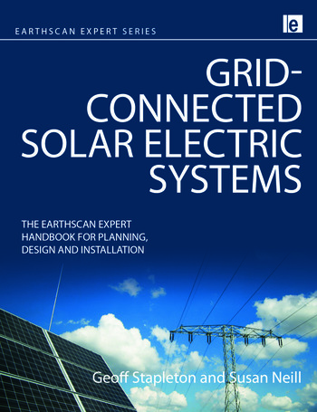 Grid-connected Solar Electric Systems The Earthscan Expert Handbook for Planning, Design and Installation book cover