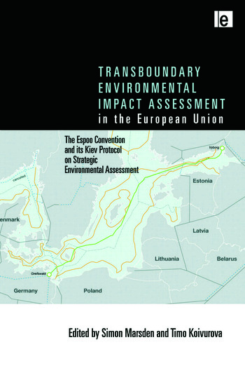 Transboundary Environmental Impact Assessment in the European Union The Espoo Convention and its Kiev Protocol on Strategic Environmental Assessment book cover