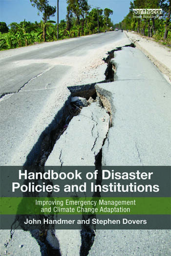 Handbook of Disaster Policies and Institutions Improving Emergency Management and Climate Change Adaptation book cover
