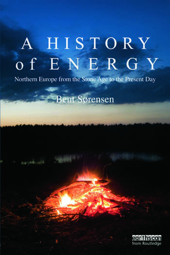 A History of Energy Northern Europe from the Stone Age to the Present Day book cover