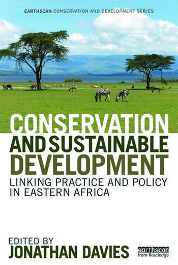 Conservation and Sustainable Development Linking Practice and Policy in Eastern Africa book cover