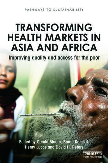 Transforming Health Markets in Asia and Africa Improving Quality and Access for the Poor book cover