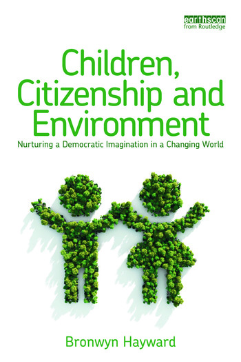 Children, Citizenship and Environment Nurturing a Democratic Imagination in a Changing World book cover