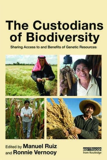 The Custodians of Biodiversity Sharing Access to and Benefits of Genetic Resources book cover