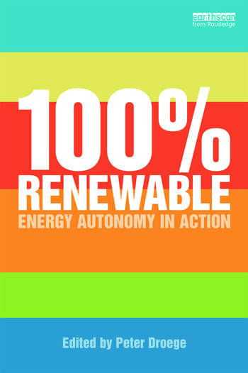 100 Per Cent Renewable Energy Autonomy in Action book cover