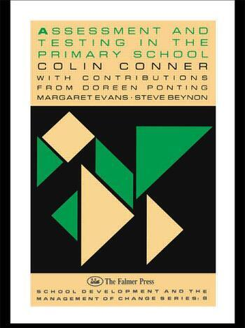 Assessment And Testing In The Primary School book cover