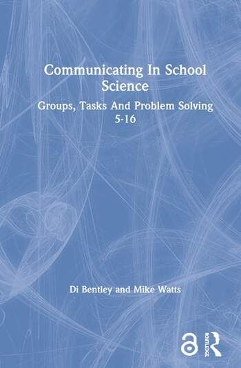 Communicating In School Science Groups, Tasks And Problem Solving 5-16 book cover