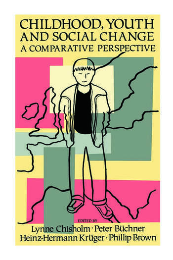 Childhood, Youth And Social Change A Comparative Perspective book cover