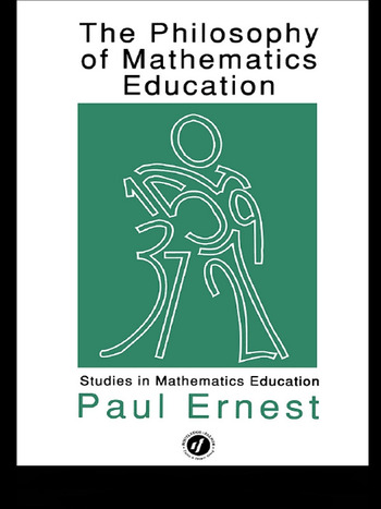 The Philosophy of Mathematics Education book cover