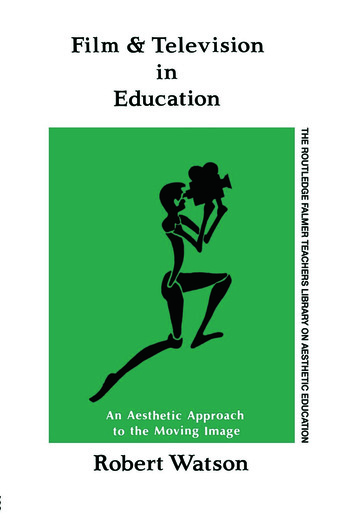 Film And Television In Education An Aesthetic Approach To The Moving Image book cover