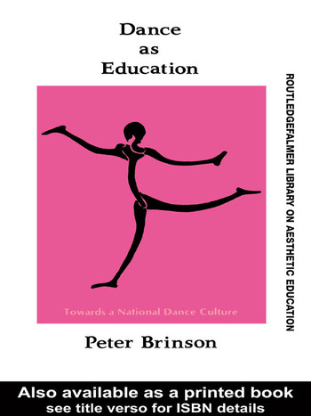 Dance As Education Towards A National Dance Culture book cover