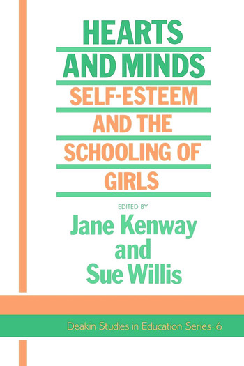 Hearts And Minds Self-Esteem And The Schooling Of Girls book cover