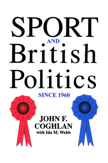 Sport And British Politics Since 1960 book cover