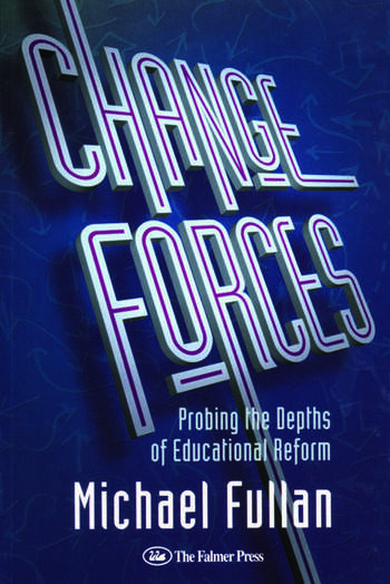 Change Forces Probing the Depths of Educational Reform book cover