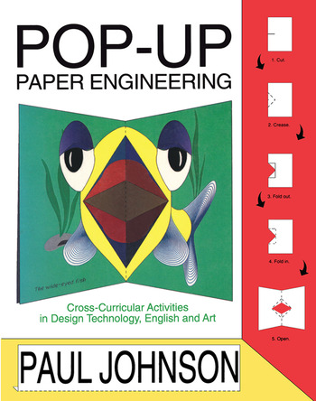 Pop-up Paper Engineering Cross-curricular Activities in Design Engineering Technology, English and Art book cover