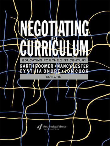 Negotiating the Curriculum Educating For The 21st Century book cover