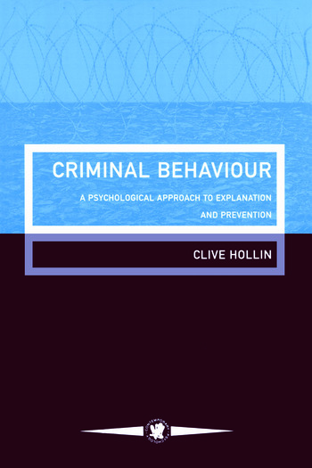 Criminal Behaviour A Psychological Approach To Explanation And Prevention book cover