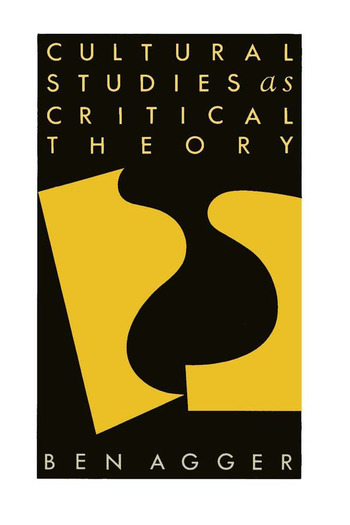 Cultural Studies As Critical Theory book cover