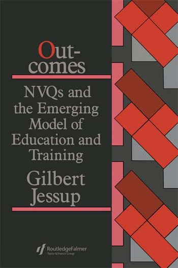 Outcomes: Nvqs And The Emerging Model Of Education And Training book cover