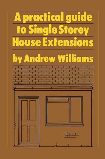 A Practical Guide to Single Storey House Extensions book cover