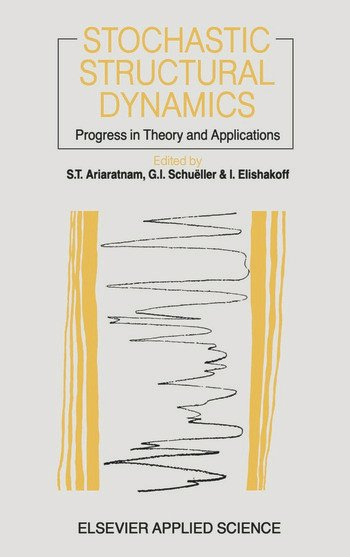 Stochastic Structural Dynamics Progress in Theory and Applications book cover