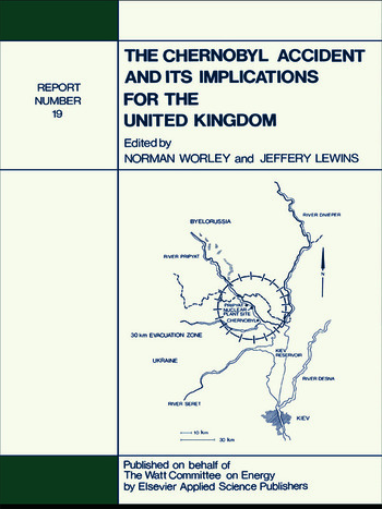 The Chernobyl Accident and its Implications for the United Kingdom Watt Committee: report no 19 book cover