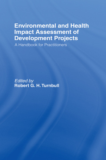 Environmental and Health Impact Assessment of Development Projects A handbook for practitioners book cover