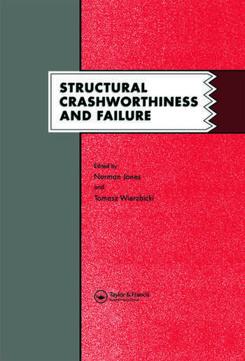 Structural Crashworthiness and Failure Proceedings of the Third International Symposium on Structural Crashworthiness held at the University of Liverpool, England, 14-16 April 1993 book cover