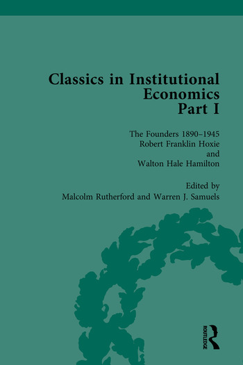 Classics in Institutional Economics, Part I The Founders - Key Texts, 1890-1945 book cover