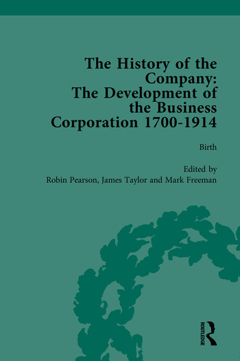 The History of the Company, Part I Development of the Business Corporation, 1700-1914 book cover