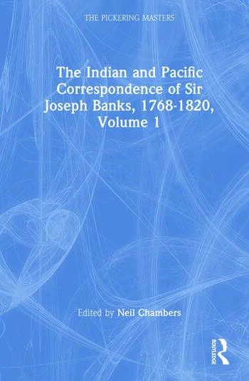 The Indian and Pacific Correspondence of Sir Joseph Banks, 1768-1820, Volume 1 book cover