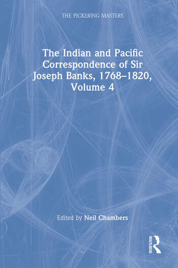 The Indian and Pacific Correspondence of Sir Joseph Banks, 1768–1820, Volume 4 book cover