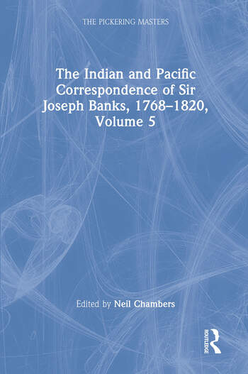 The Indian and Pacific Correspondence of Sir Joseph Banks, 1768–1820, Volume 5 book cover