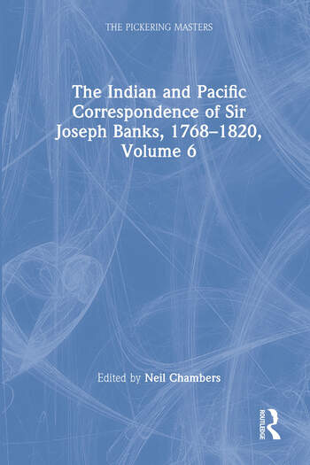 The Indian and Pacific Correspondence of Sir Joseph Banks, 1768–1820, Volume 6 book cover